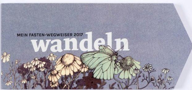 Wandeln: Der Fastenwegweiser 2017