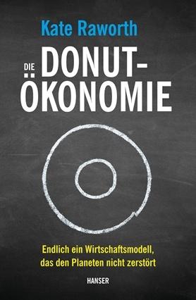 Donut-Ökonomie - ein revolutionäres Wirtschaftsmodell
